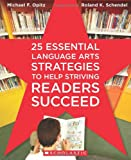 25 Essential Language Arts Strategies to Help Striving Readers Succeed, Michael F. Opitz and Roland Schendel, 0545087473