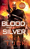 Blood and Silver, James R. Tuck, 0758271484
