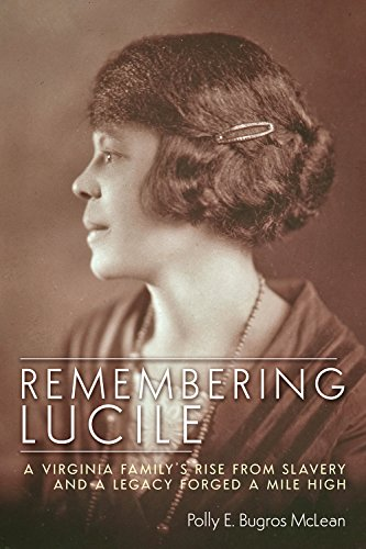 Remembering Lucile: A Virginia Family's Rise from Slavery and a Legacy Forged a Mile High