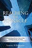 Reaching the Pinnacle, Samuel B. Holcman, 0615669875