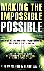 Making the Impossible Possible: Leading Extraordinary Performance-the Rocky Flats Story: Leading Extraordinary Performance - the Rocky Flats Story