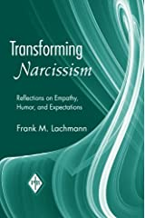 Transforming Narcissism (Psychoanalytic Inquiry Book Series) Paperback