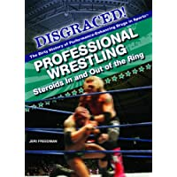 Professional Wrestling: Steroids in and Out of the Ring