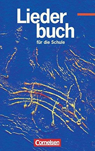Liederbuch für die Schule - Westliche Bundesländer - Bisherige Ausgabe: Schülerbuch