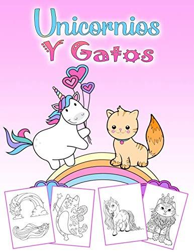 Unicornios Y Gatos: Un maravilloso libro para colorear de unicornio y gato para niños de 4 a 8 años, 60 hermosas imágenes para colorear en 110 páginas, gran formato. (Spanish Edition)