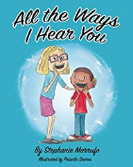 """""""All the Ways I Hear You"""" first introduces our young hard of hearing narrator, Sy, and his neat hearing aids. From there, Sy goes on to introduce his diverse group of friends who are deaf, hard of hearing or deafblind and their own hearing te..."""