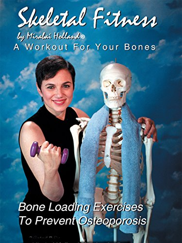 Skeletal Fitness by Mirabai Holland:A Workout For Bones by