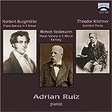 Burgmuller: Piano Sonata in F Minor / Volkmann: Piano Sonata in C Minor Fantasy / Kirchner: Selected pieces