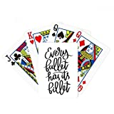 Every Bullet Has Its Billet Quote Poker Playing Card Tabletop Board Game Gift