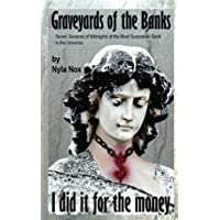 Graveyards of the Banks - I did it for the money: Seven Seasons of Midnights at...