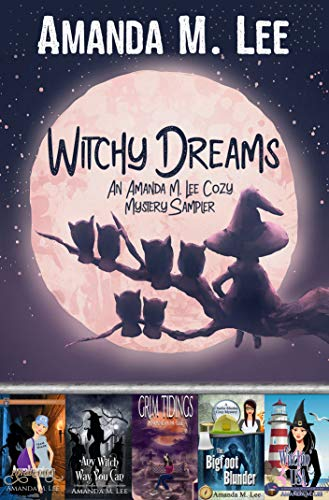 Witchy Dreams: An Amanda M. Lee Cozy Mystery Sampler by [Lee, Amanda M.]