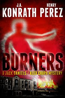 Burners - A Jack Daniels/Alex Chapa Mystery by [Perez, Henry, Konrath, J.A.]
