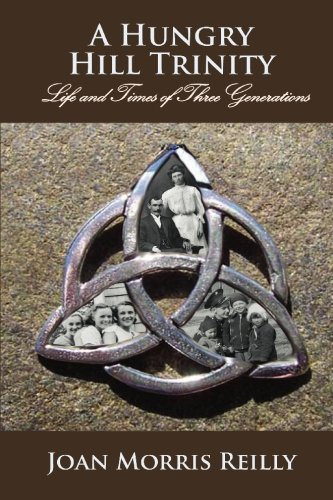 A Hungry Hill Trinity: Life and Times of 3 Generations pdf