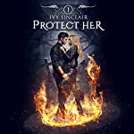Protect Her: Part One |  Ivy Sinclair