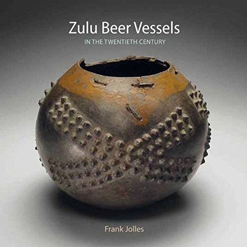 - Zulu Beer Vessels: In the Twentieth Century