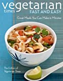 Vegetarian Times Fast and Easy, Vegetarian Times Magazine Staff, 0470085525