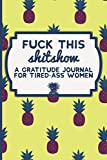 Fuck This Shit Show: A Gratitude Journal for