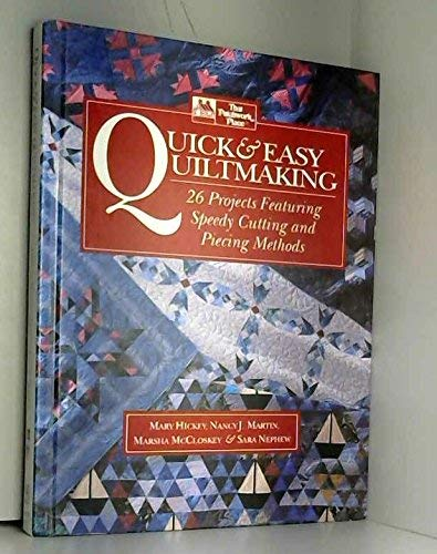 (Quick & Easy Quiltmaking: 26 Projects Featuring Speedy Cutting and Piecing)