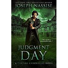 Judgment Day: A Templar Chronicles Urban Fantasy Thriller (The Templar Chronicles Book 5)