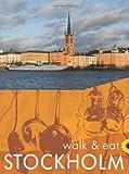 Walk & Eat Stockholm (City and Archipelago) (Walk and Eat)