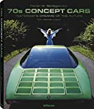 70s Concept Cars: Yesterday's Dreams of the