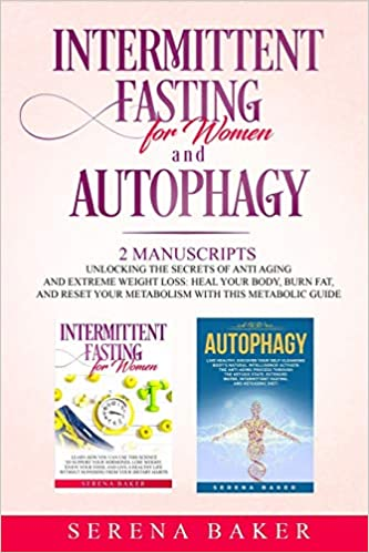 INTERMITTENT FASTING FOR WOMEN AND AUTOPHAGY: 2 manuscripts