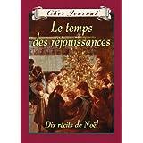Cher Journal : Le temps des réjouissances: Dix récits de Noël