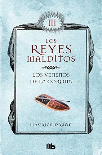 Los venenos de la corona (Los Reyes Malditos 3): Los Reyes Malditos III (Spanish Edition)
