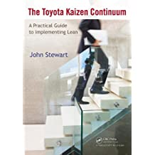 The Toyota Kaizen Continuum: A Practical Guide to Implementing Lean