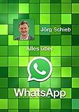 Alles über WhatsApp: So macht der Messenger noch mehr Spaß (German Edition)