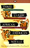 img - for Three Classic African-American Novels : Clotel, Iola Leroy, The Marrow of Tradition (Vintage Classics) book / textbook / text book