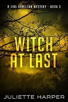 Witch at Last (A Jinx Hamilton Mystery Book 3) (English Edition) de [Harper, Juliette]
