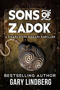 Sons of Zadok (A Charlotte Ansari Thriller Book 2) by [Lindberg, Gary]