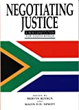 img - for Negotiating Justice: A New Constitution for South Africa Book book / textbook / text book