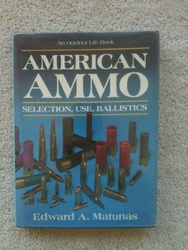 American ammo: Selection, use, ballistics