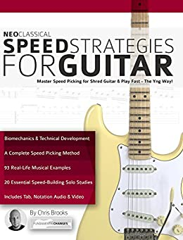 Neoclassical Speed Strategies for Guitar: Master Speed Picking for Shred Guitar & Play Fast - The Yng Way! (Neoclassical Shred Guitar) by [Brooks, Chris]