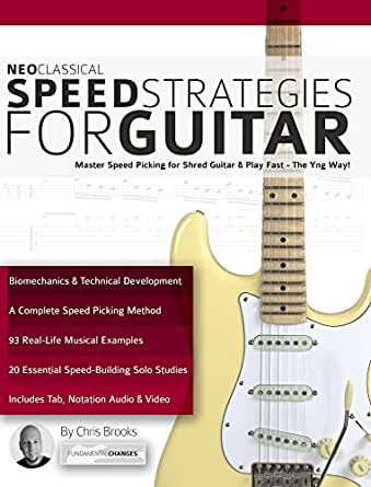 Neoclassical Speed Strategies for Guitar: Master Speed Picking for ...
