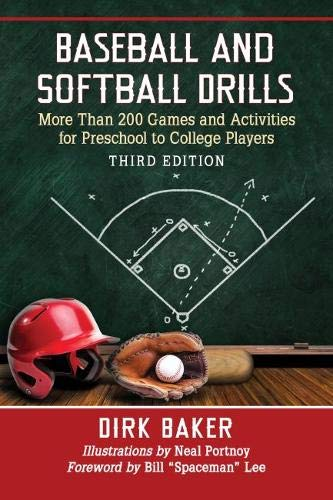 Baseball and Softball Drills: More Than 200 Games and Activities for Preschool to College Players, 3d ed.