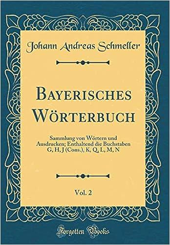 Bayerisches Wörterbuch Vol 2 Sammlung Von Wörtern Und Ausdrucken