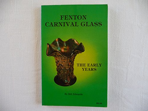 (Fenton Carnival Glass: The Early Years)