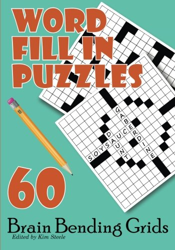 Word Fill In Puzzles: 60 Brain Bending - Brain Puzzles Bending