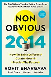 The 2014 Non-Obvious Trend Report: 15 Surprising New Trends Changing  How We Buy, Sell Or Believe Anything (The Non-Obvious Trend Report)