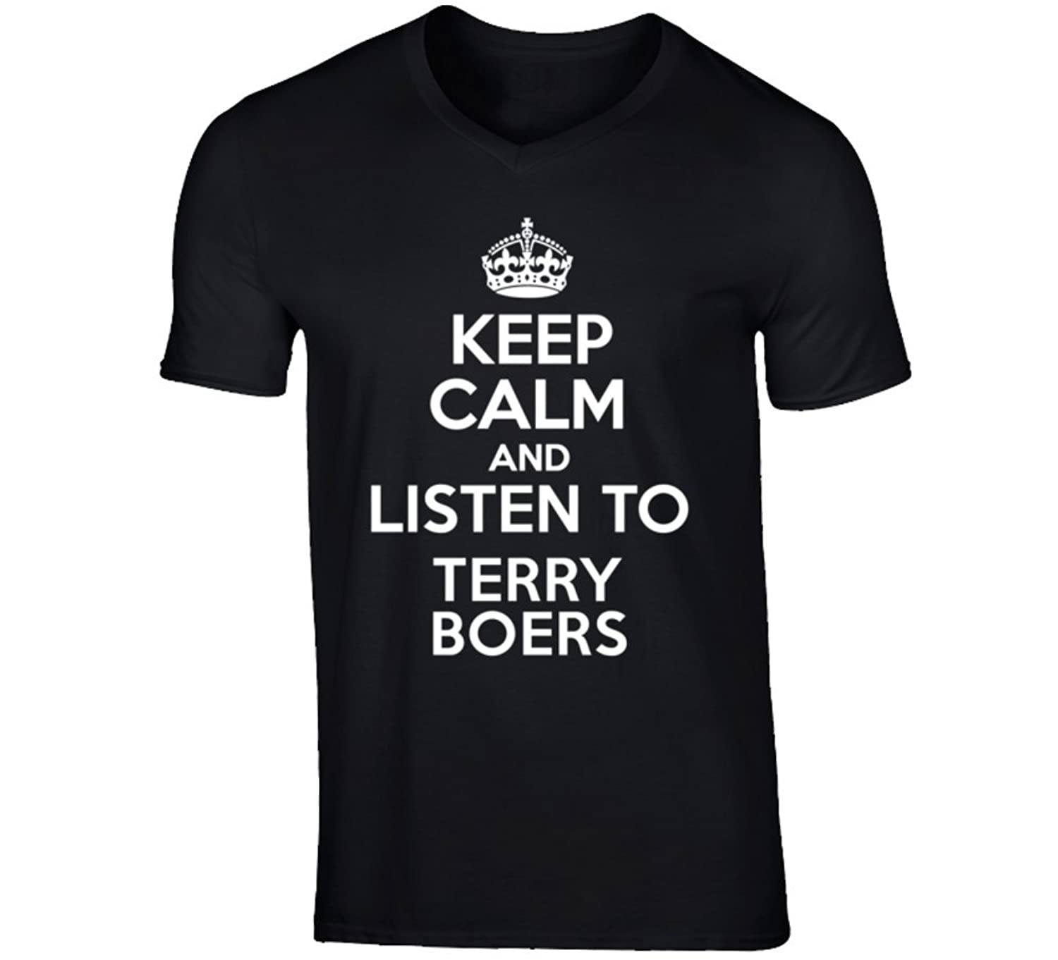 Keep Calm and Listen To Terry Boers Talk Show Radio Host V-Neck T Shirt