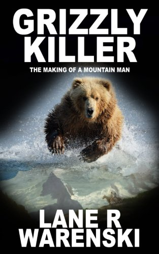 grizzly-killer-the-making-of-a-mountain-man-volume-1