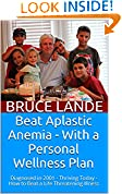 Beat Aplastic Anemia - With a Personal Wellness Plan