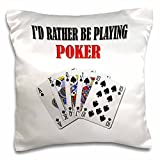 onepicebest Playing Cards - Id rather be playing poker- Funny quote- Popular saying- - 18x18 inch Pillow Case
