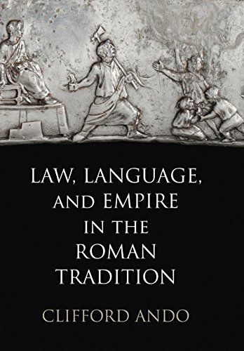 Law, Language, and Empire in the Roman Tradition (Empire and After) by Brand: University of Pennsylvania Press