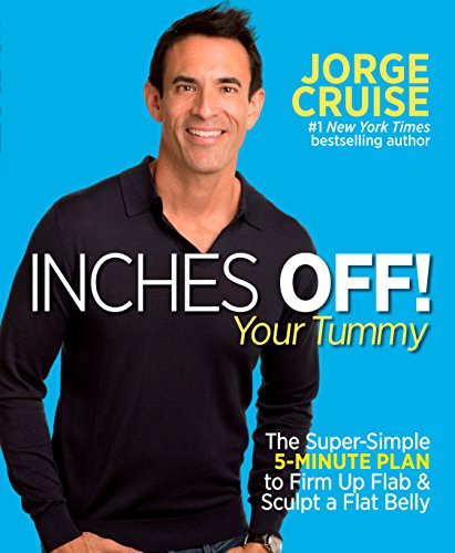 (Inches Off! Your Tummy: The Super-Simple 5-Minute Plan to Firm Up Flab & Sculpt a Flat Belly)