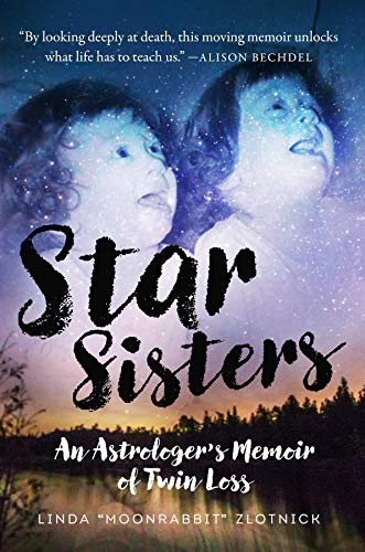 Star Sisters: An Astrologer's Memoir of Twin Loss