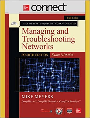 Connect Online Access for Mike Meyers' CompTIA Network+ Guide to Managing and Troubleshooting Networks (Exam N10-006), Fourth Edition